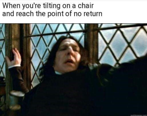 meme - Human - When you're tilting on a chair and reach the point of no return