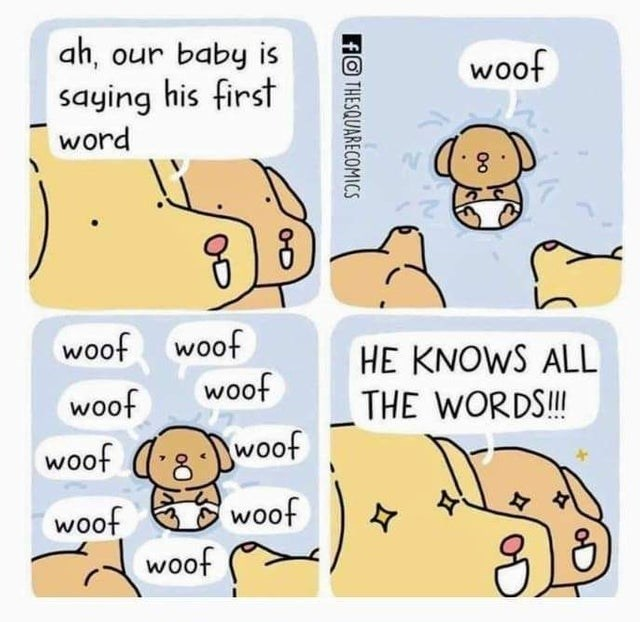 wholesome webcomic - Text - ah, our baby is woof saying his first word CO woof woof woof HE KNOWS ALL woof THE WORDS!! woof woof woof woof woof fO THESQUARECOMICS