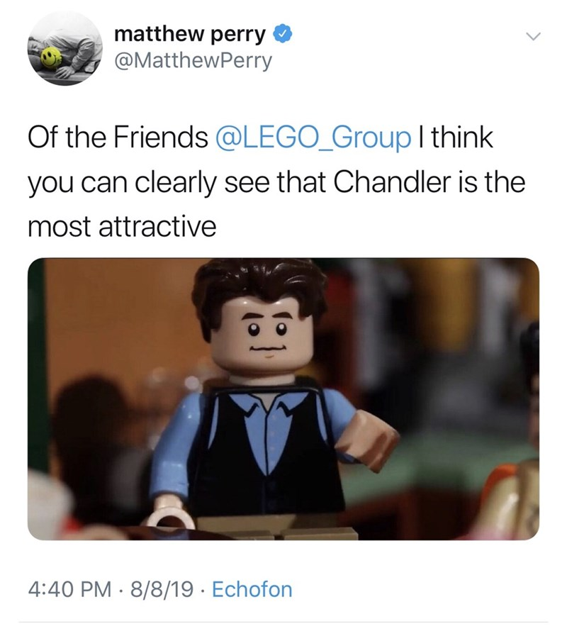 """Matthew Perry tweet - """"Of the Friends @LEGO_GroupI think you can clearly see that Chandler is the most attractive"""""""