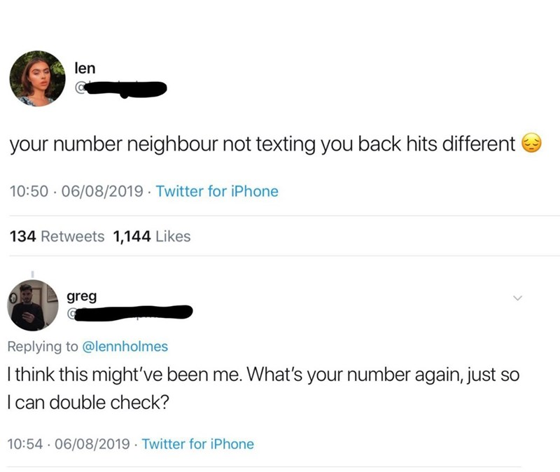 """Tweet - """"your number neighbour not texting you back hits different; I think this might've been me. What's your number again, just so I can double check?"""""""