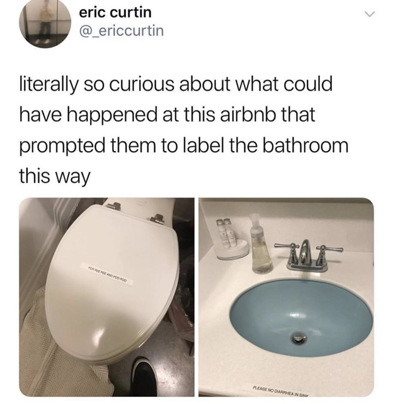 Bathroom sink - eric curtin @_ericcurtin literally so curious about what could have happened at this airbnb that prompted them to label the bathroom this way FOR PEE PEE AND POO POO PLEASE NO DIARRHEA IN SIN