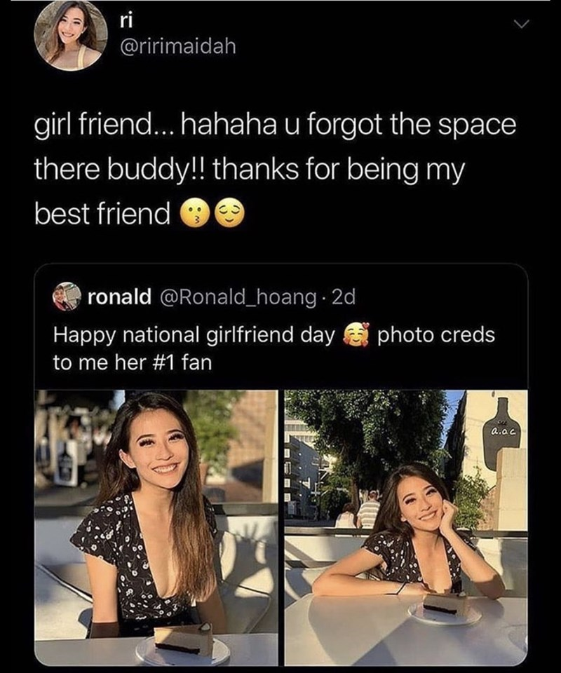 Text - ri @ririmaidah girl friend... .hahaha u forgot the space there buddy!! thanks for being my best friend ronald @Ronald_hoang 2d photo creds Happy national girlfriend day to me her #1 fan a.ac