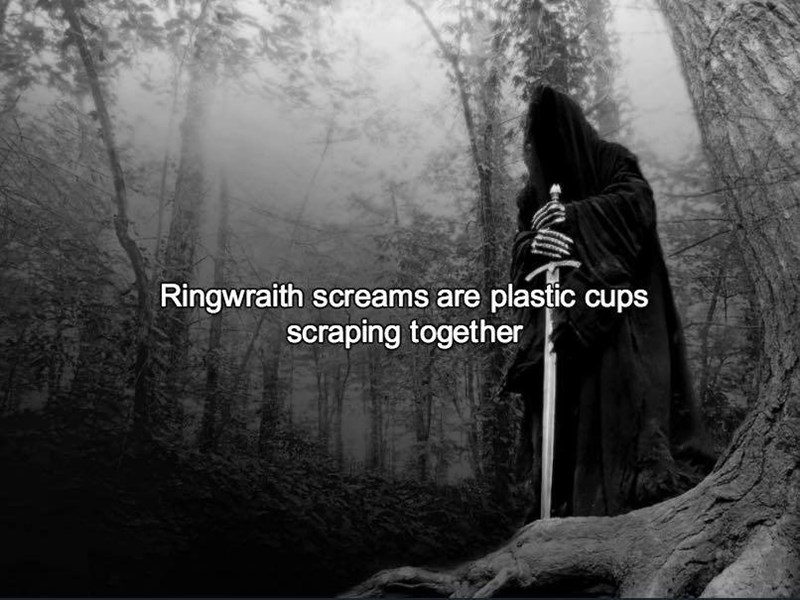 sound effect - Text - Ringwraith screams are plastic cups scraping together