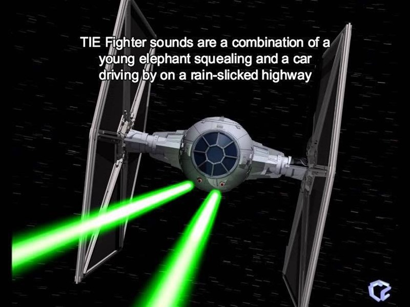 Spacecraft - TIE Fighter sounds are a combination of a/ young elephant squealing and a car driving by on a rain-slicked highway