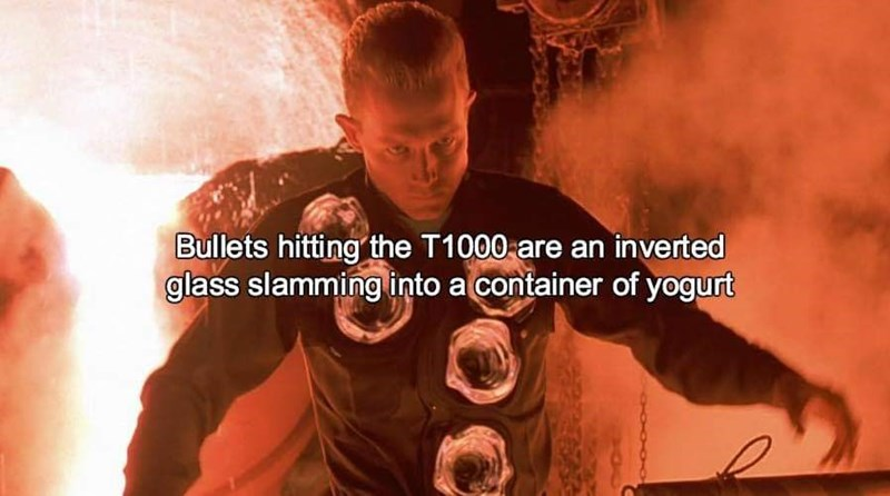 sound effects - Font - Bullets hitting the T1000-are an inverted glass slamming into a container of yogurt