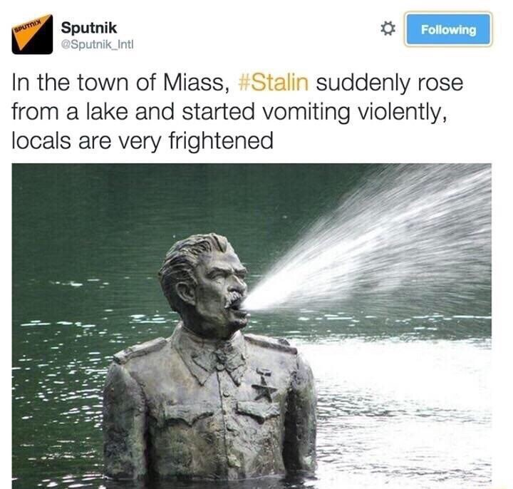 Text - Sputnik @Sputnik_Intl SPUTTIX Following In the town of Miass, #Stalin suddenly rose from a lake and started vomiting violently, locals are very frightened