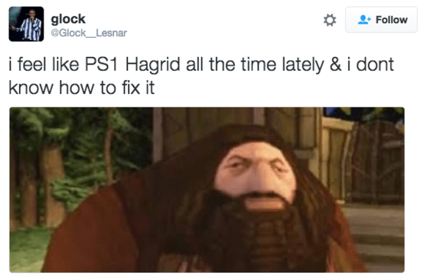 Text - glock @Glock_Lesnar Follow i feel like PS1 Hagrid all the time lately & i dont know how to fix it