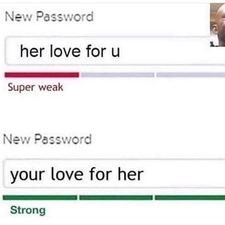 Text - New Password her love for u Super weak New Password your love for her Strong