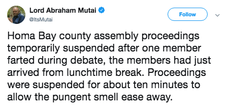 Text - Lord Abraham Mutai Follow @ltsMutai Homa Bay county assembly proceedings temporarily suspended after one member farted during debate, the members had just arrived from lunchtime break. Proceedings were suspended for about ten minutes to allow the pungent smell ease away