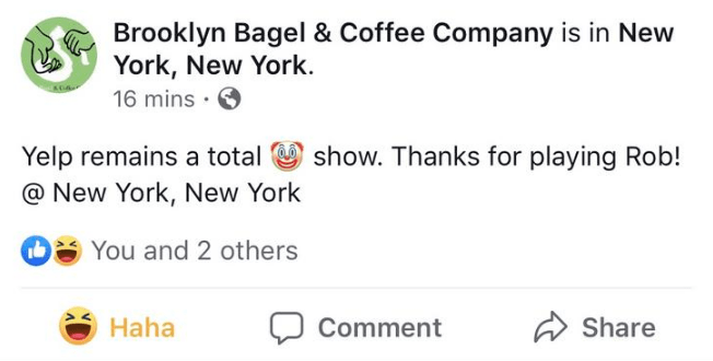 yelp - Text - Brooklyn Bagel & Coffee Company is in New York, New York 16 mins . Yelp remains a total @New York, New York show. Thanks for playing Rob! You and 2 others Haha Share Comment