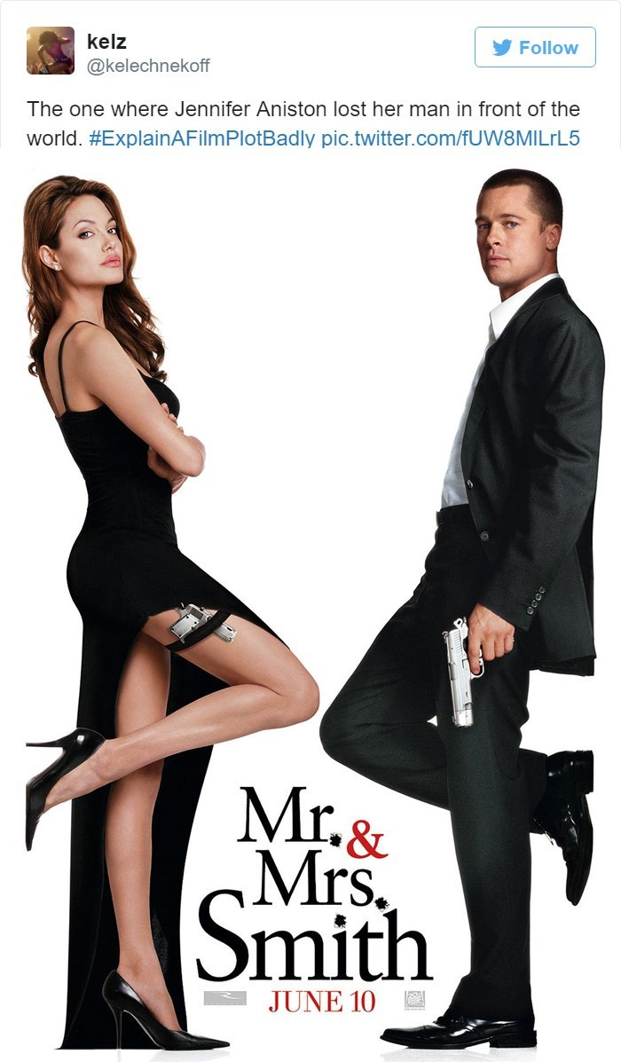 Leg - Follow kelz @kelechnekoff The one where Jennifer Aniston lost her man in front of the world. #ExplainAFilm PlotBadly pic.twitter.com/fUW8MILrL5 Mr. & .Mrs Smith JUNE 10