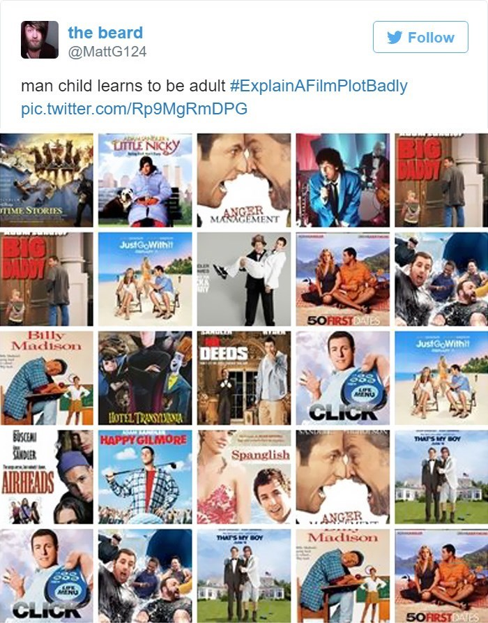 Photography - the beard Follow @MattG124 man child learns to be adult #ExplainAFilmPlotBadly pic.twitter.com/Rp9MgRm DPG BIG DOT UITLE NICKY TMESTORIES MARAGEMENT BIG DALDY JustGoWithit 50FRSTDAIES Billy Madison JustGoWith DEEDS MENU CLICK BOTEL TRANURNA HAPPY GILMORE THAFS MY BOY NER Spanglish AIRHEADS ANGER Madison nurs MENU CLICK 50FRSTOATES