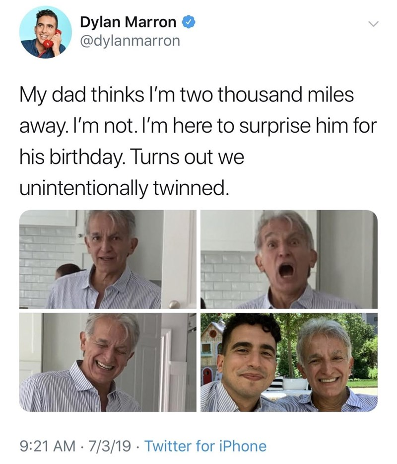 meme - Face - Dylan Marron @dylanmarron My dad thinks I'm two thousand miles away. I'm not. I'm here to surprise him for his birthday. Turns out we unintentionally twinned. 9:21 AM 7/3/19 Twitter for iPhone