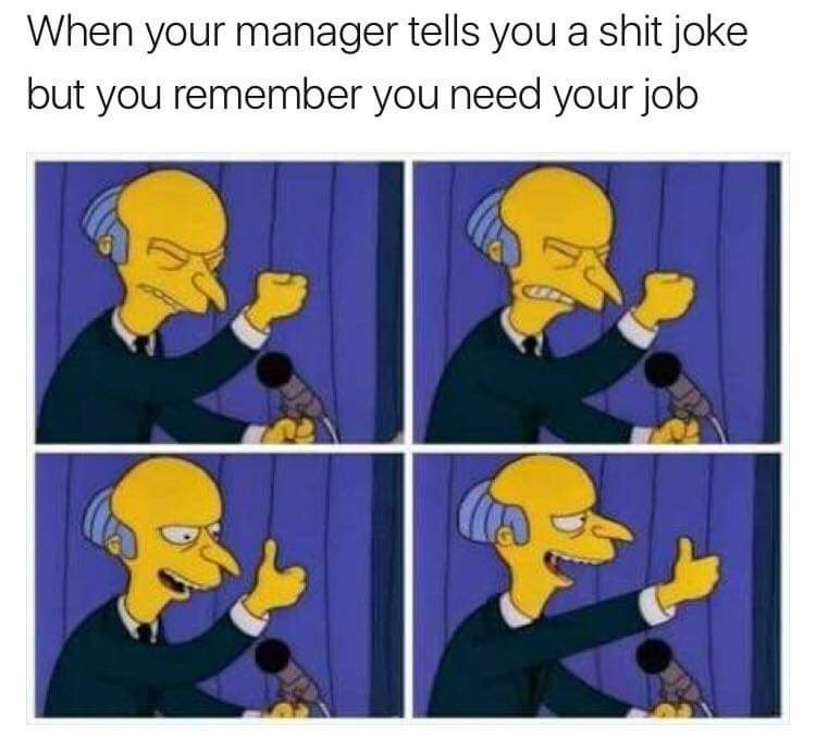 meme - Cartoon - When your manager tells you a shit joke but you remember you need your job