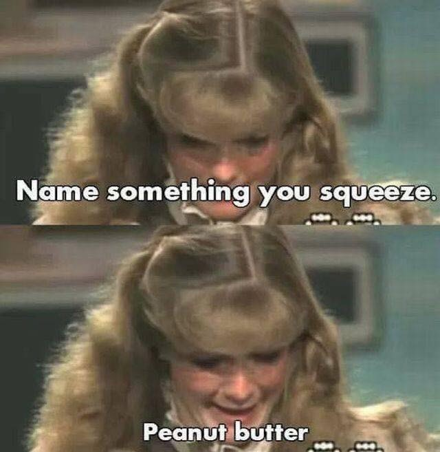 Hair - Name something you squeeze Peanut butter