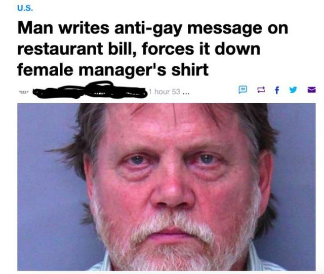 trashy behavior - Face - U.S. Man writes anti-gay message on restaurant bill, forces it down female manager's shirt f 1 hour 53...