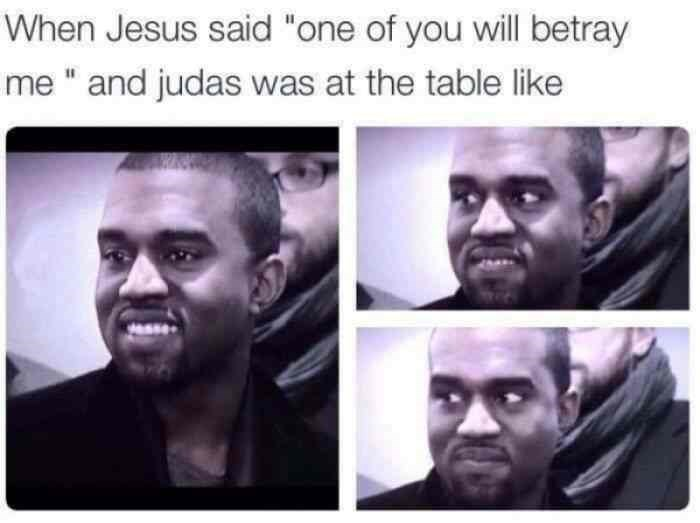 """Face - When Jesus said """"one of you will betray me and judas was at the table like"""