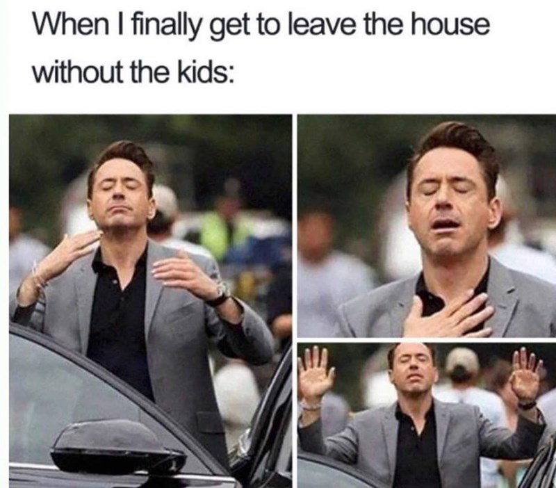 Human - When I finally get to leave the house without the kids: