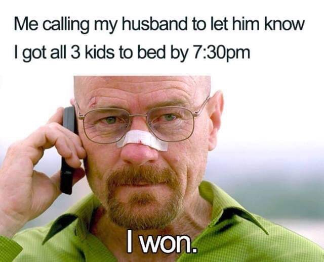 Text - Me calling my husband to let him know I got all 3 kids to bed by 7:30pm I won.