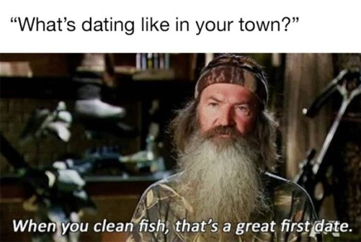 """Hair - """"What's dating like in your town?"""" When you clean fish, that's a great first date."""