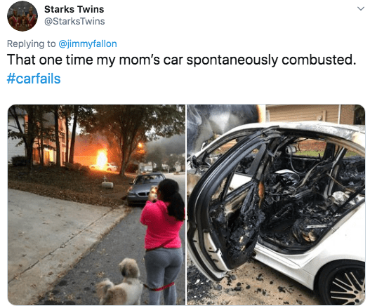 twitter - Motor vehicle - Starks Twins @StarksTwins Replying to @jimmyfallon That one time my mom's car spontaneously combusted #carfails