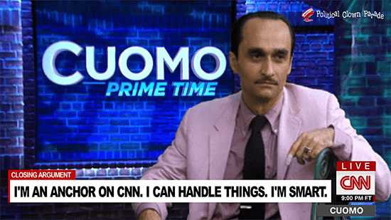 """Meme - CUOMO PRIME TIME - """"I'M AN ANCHOR ON CNN. I CAN HANDLE THINGS. I'M SMART."""""""