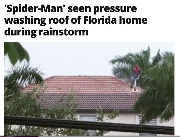 florida man - Roof - 'Spider-Man' seen pressure washing roof of Florida home during rainstorm noonio