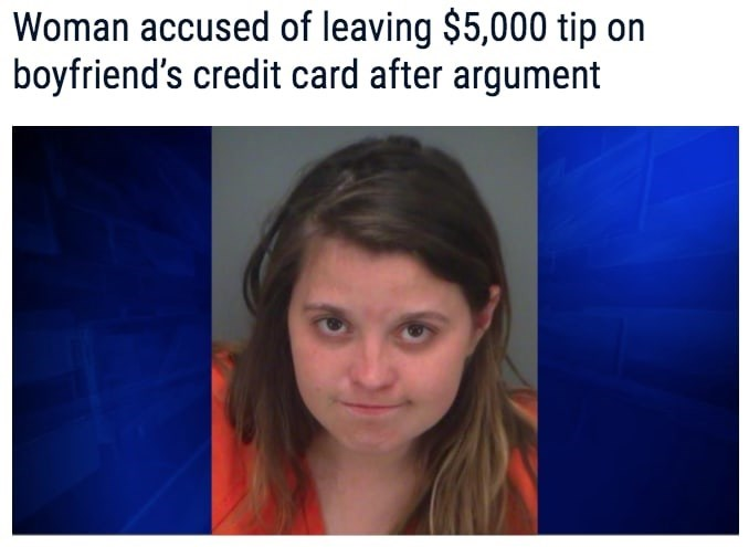 florida man - Face - Woman accused of leaving $5,000 tip boyfriend's credit card after argument