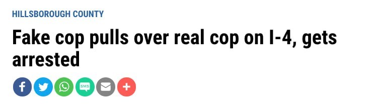 """Headline - """"HILLSBOROUGH COUNTY: Fake cop pulls over real cop on I-4, gets arrested"""""""