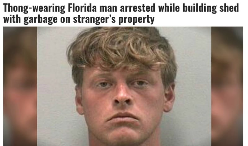 Face - Thong-wearing Florida man arrested while building shed with garbage on stranger's property