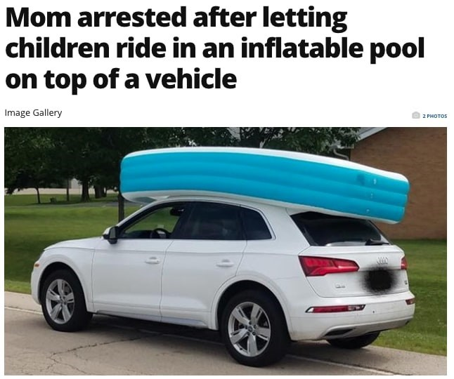Car - Mom arrested after letting children ride in an inflatable pool on top of a vehicle Image Gallery 2 PHOTOS