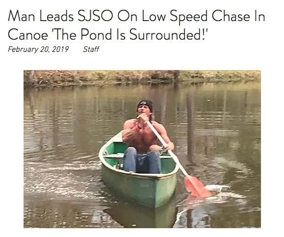 Water transportation - Man Leads SJSO On Low Speed Chase In Canoe The Pond Is Surrounded!' Staff February 20, 2019