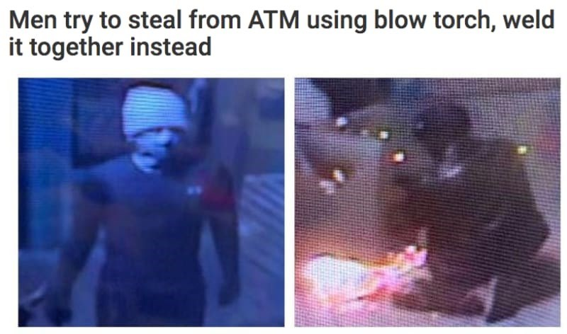 Text - Men try to steal from ATM using blow torch, weld it together instead
