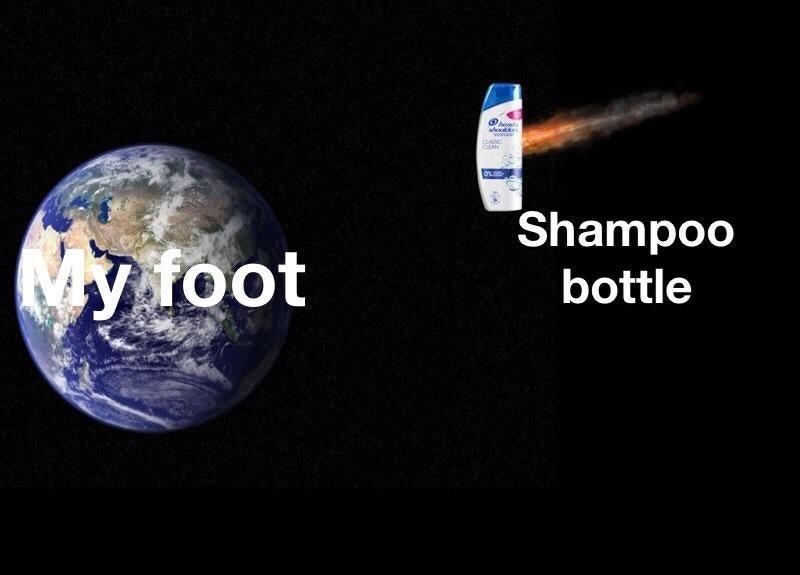 """Meme - """"Shampoo bottle; My foot"""""""
