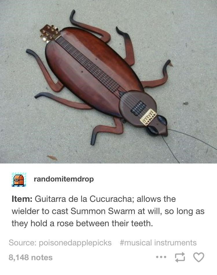 Insect - randomitemdrop Item: Guitarra de la Cucuracha; allows the wielder to cast Summon Swarm at will, so long as they hold a rose between their teeth Source: poisonedapplepicks #musical instruments 8,148 notes