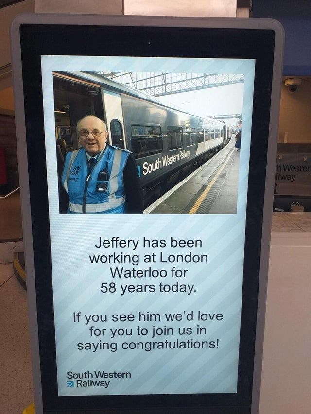 Screen - South Westemieaiey SW h Wester ilway Jeffery has been working at London Waterloo for 58 years today. If you see him we'd love for you to join us in saying congratulations! South Western Railway