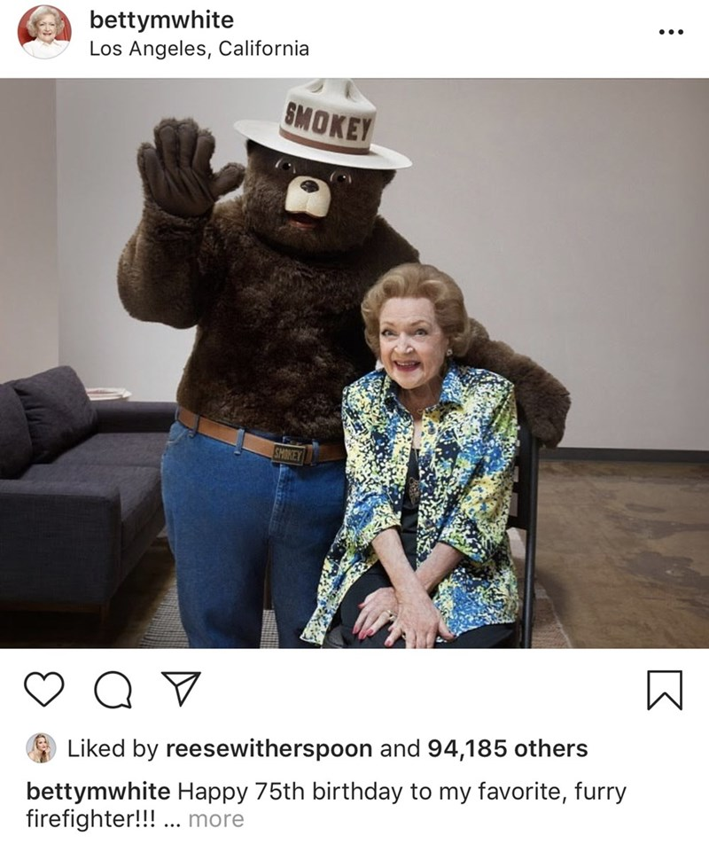 Photography - bettymwhite Los Angeles, California SMOKEY SMOKEY Q V Liked by reesewitherspoon and 94,185 others bettymwhite Happy 75th birthday to my favorite, furry firefighter!!!. more