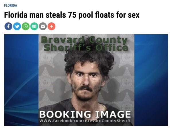 Hair - FLORIDA Florida man steals 75 pool floats for sex Brevard COunty Sheriff's Office BOOKING IMAGE www.facebook.com/BrevardCountySheriff