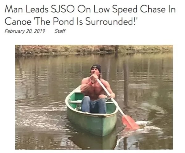 Water transportation - Man Leads SJSO On Low Speed Chase In Canoe The Pond Is Surrounded!' February 20, 2019 Staff