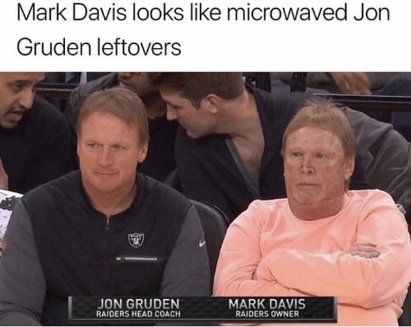 clapback - Photo caption - Mark Davis looks like microwaved Jon Gruden leftovers MARK DAVIS JON GRUDEN RAIDERS HEAD COACH RAIDERS OWNER