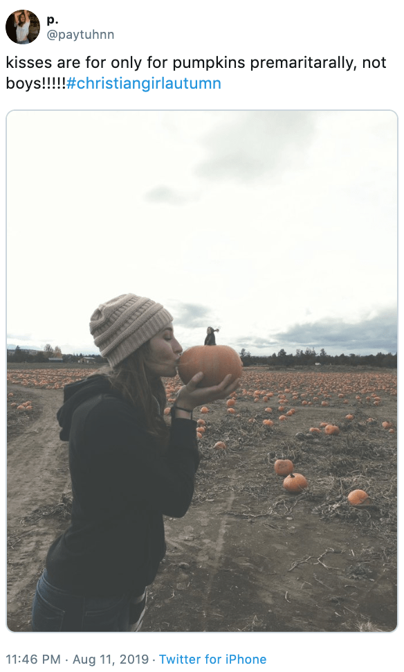 Text - p. @paytuhnn kisses are for only for pumpkins premaritarally, not boys!!!!#christiangirlautumn 11:46 PM Aug 11, 2019 Twitter for iPhone