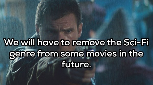 shower thought - Text - We will have to remove the Sei-Fi genre from some movies in the future.