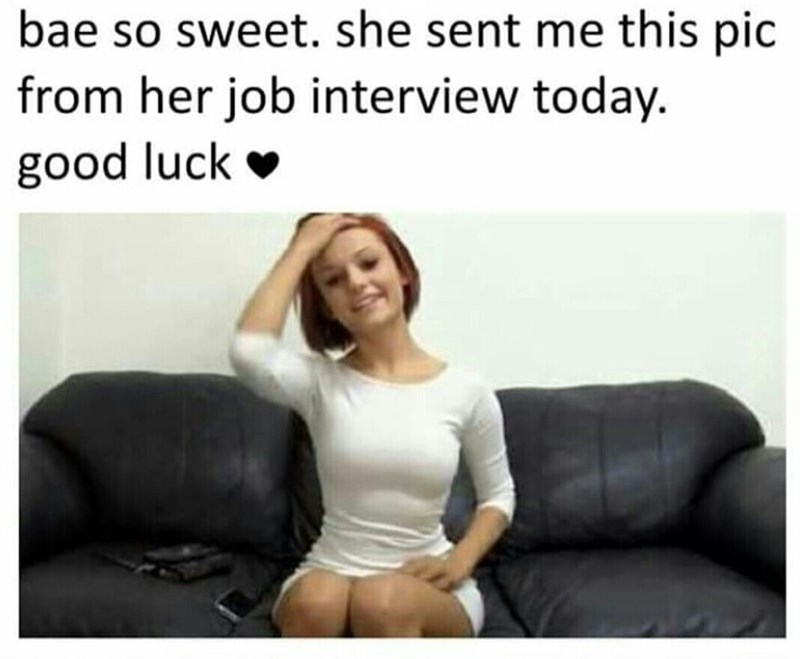 Facial expression - bae so sweet. she sent me this pic from her job interview today. good luck