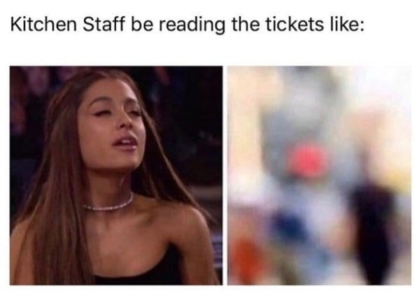 Hair - Kitchen Staff be reading the tickets like: