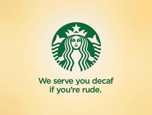 advertisements - Logo - We serve you decaf if you're rude.