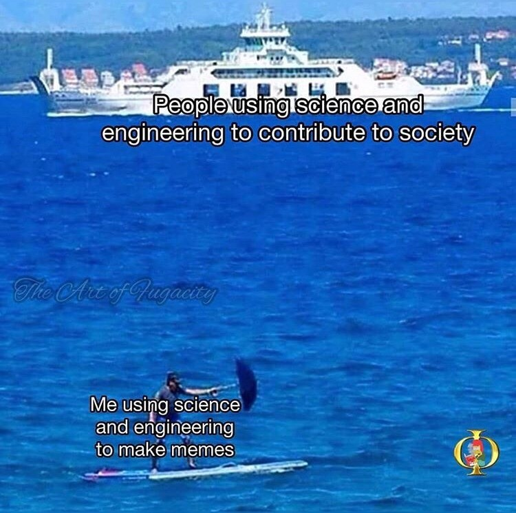 Water transportation - People usingiscience and engineering to contribute to society The CAre of gugacity Me using science and engineering to make memes