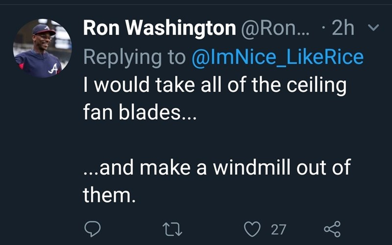 """Tweet that reads, """"I would take all of the ceiling fan blades... ...and make a windmill out of them."""""""