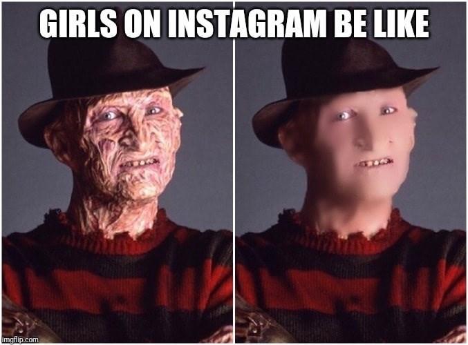 """Freddy Krueger meme - """"GIRLS ON INSTAGRAM BE LIKE"""""""