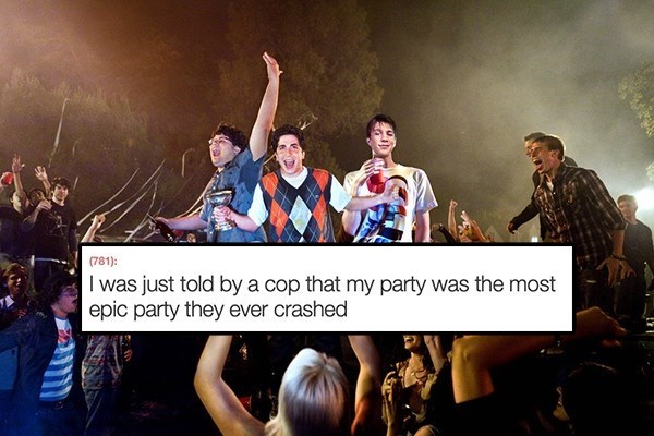 Product - (781) I was just told by a cop that my party was the most epic party they ever crashed