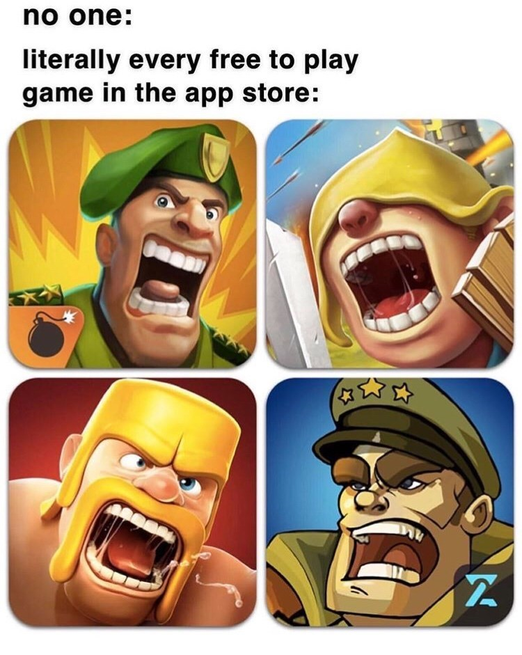 Facial expression - no one: literally every free to play game in the app store: